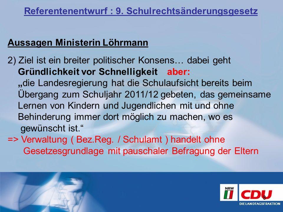 Aussagen Ministerin Löhrmann 2) Ziel ist ein breiter politischer Konsens… dabei geht Gründlichkeit vor Schnelligkeit aber: die Landesregierung hat die