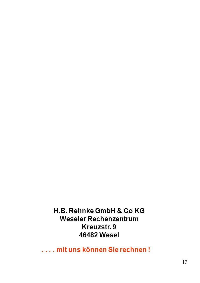17 H.B. Rehnke GmbH & Co KG Weseler Rechenzentrum Kreuzstr. 9 46482 Wesel.... mit uns können Sie rechnen !