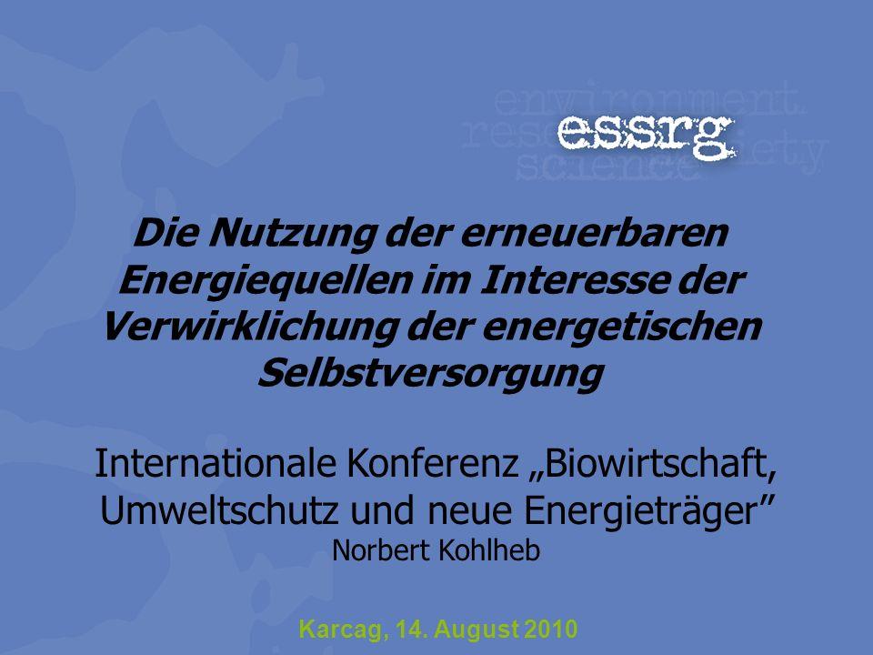 Die Nutzung der erneuerbaren Energiequellen im Interesse der Verwirklichung der energetischen Selbstversorgung Internationale Konferenz Biowirtschaft,