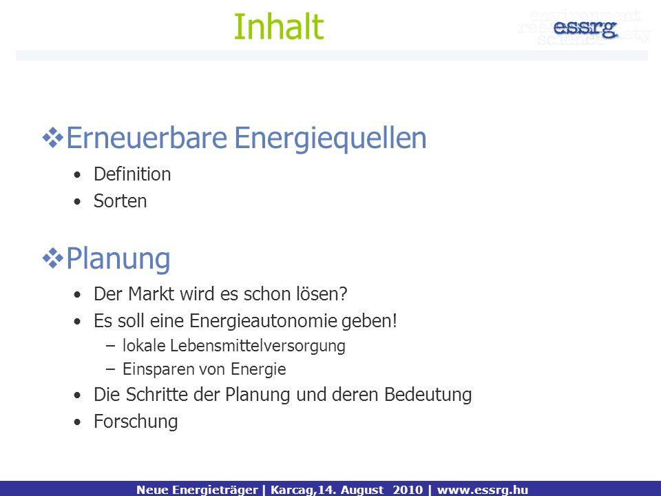 Inhalt Erneuerbare Energiequellen Definition Sorten Planung Der Markt wird es schon lösen? Es soll eine Energieautonomie geben! –lokale Lebensmittelve