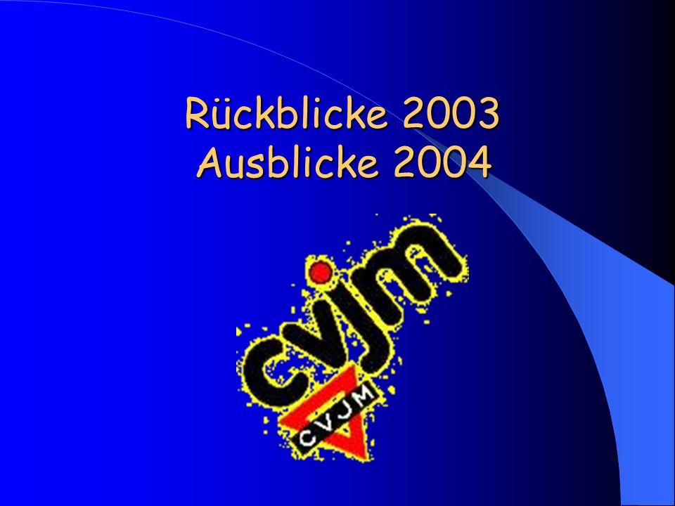 Rückblicke 2003 Ausblicke 2004