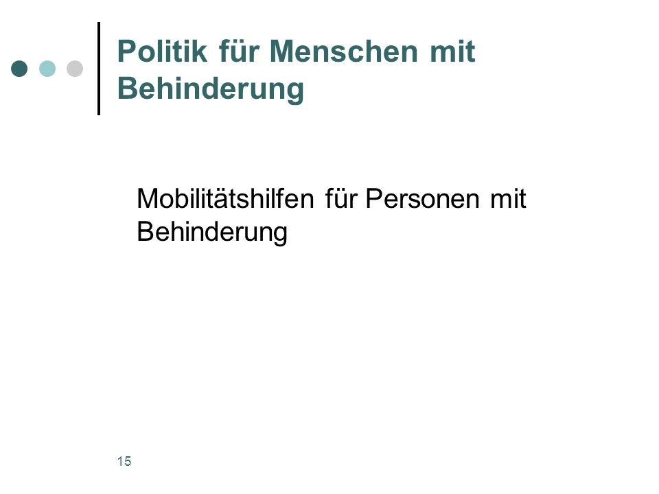 15 Politik für Menschen mit Behinderung Mobilitätshilfen für Personen mit Behinderung