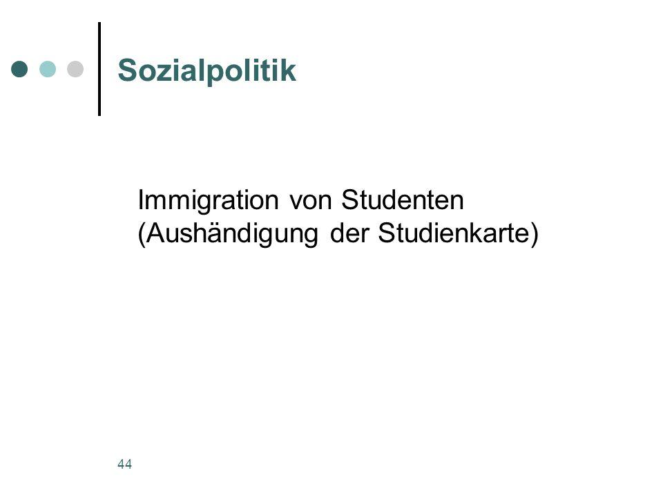 44 Sozialpolitik Immigration von Studenten (Aushändigung der Studienkarte)