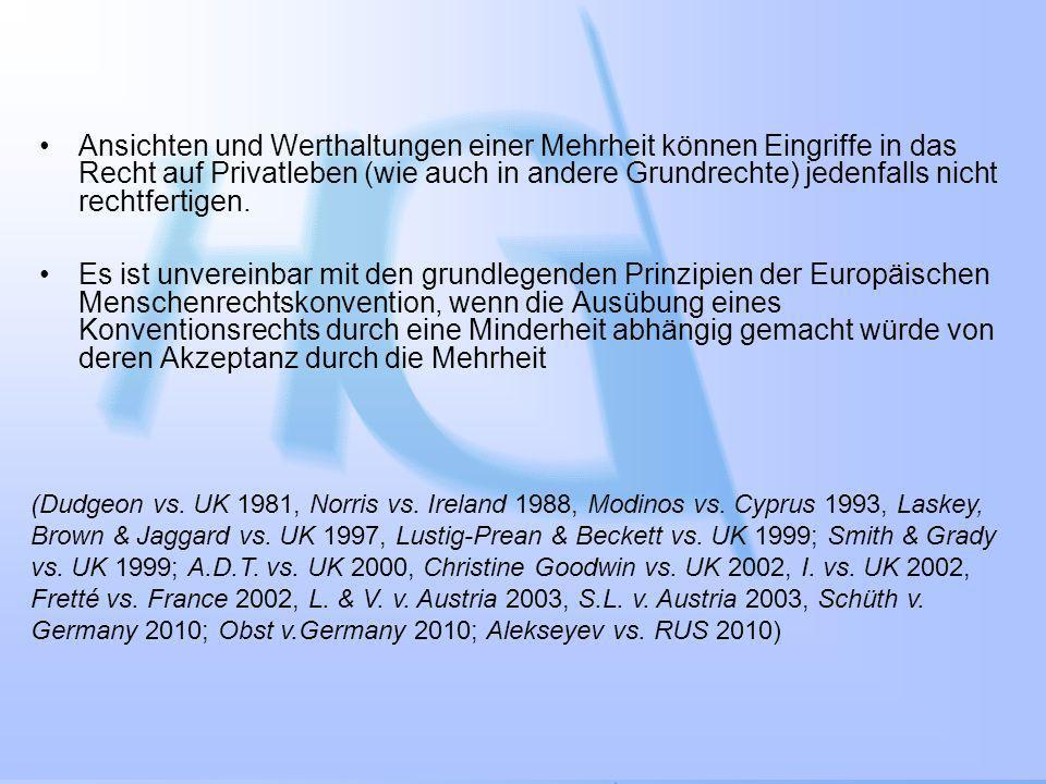 www.graupner.at Ansichten und Werthaltungen einer Mehrheit können Eingriffe in das Recht auf Privatleben (wie auch in andere Grundrechte) jedenfalls n