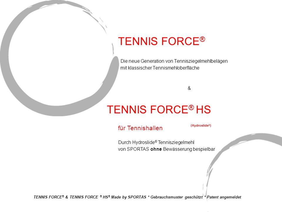 TENNIS FORCE ® HS (Hydroslide ® ) Die neue Generation von Tennisziegelmehlbelägen mit klassischer Tennismehloberfläche & für Tennishallen Durch Hydros