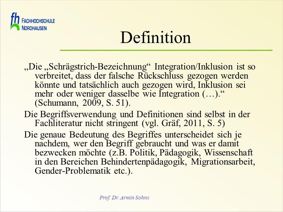 Prof. Dr. Armin Sohns Definition Die Schrägstrich-Bezeichnung Integration/Inklusion ist so verbreitet, dass der falsche Rückschluss gezogen werden kön