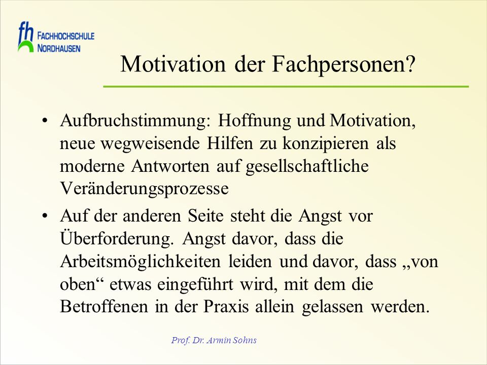 Prof.Dr. Armin Sohns Motivation der Fachpersonen.