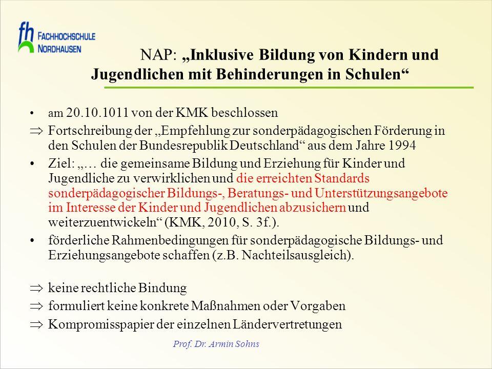 Prof. Dr. Armin Sohns NAP: Inklusive Bildung von Kindern und Jugendlichen mit Behinderungen in Schulen am 20.10.1011 von der KMK beschlossen Fortschre