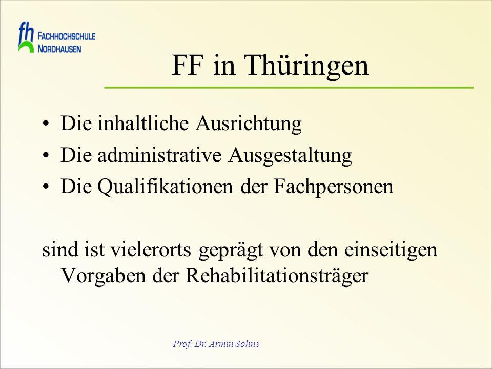 Prof. Dr. Armin Sohns FF in Thüringen Die inhaltliche Ausrichtung Die administrative Ausgestaltung Die Qualifikationen der Fachpersonen sind ist viele
