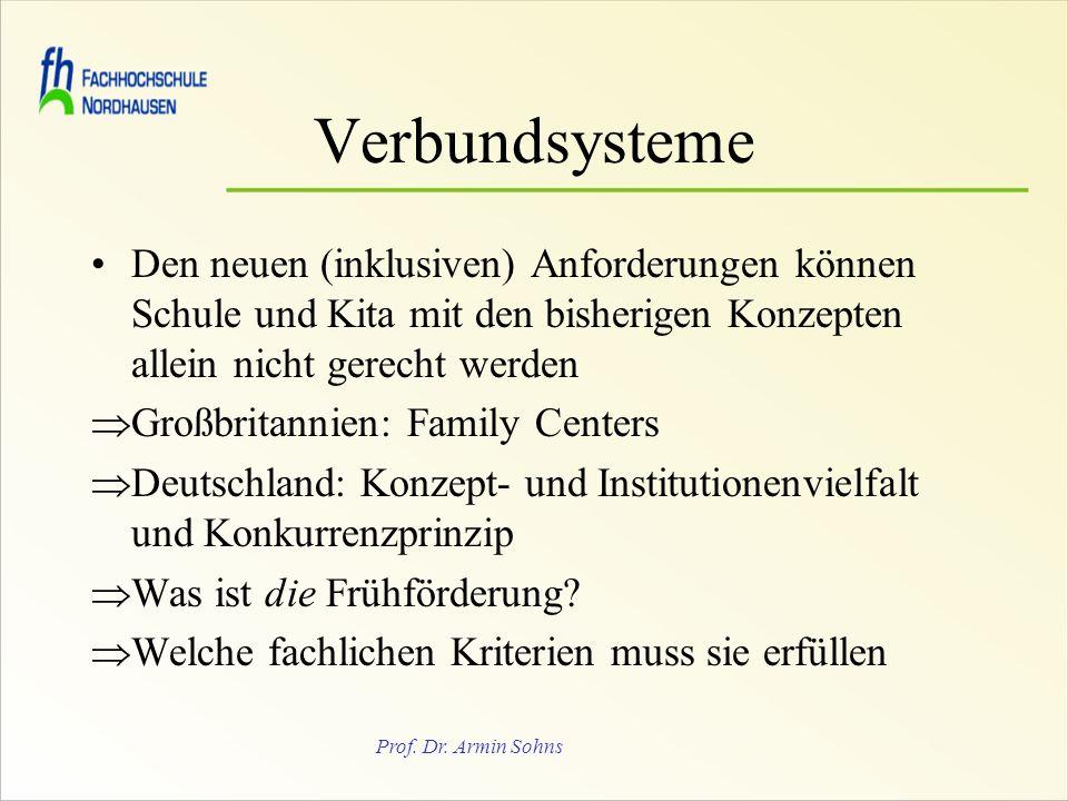 Prof. Dr. Armin Sohns Verbundsysteme Den neuen (inklusiven) Anforderungen können Schule und Kita mit den bisherigen Konzepten allein nicht gerecht wer