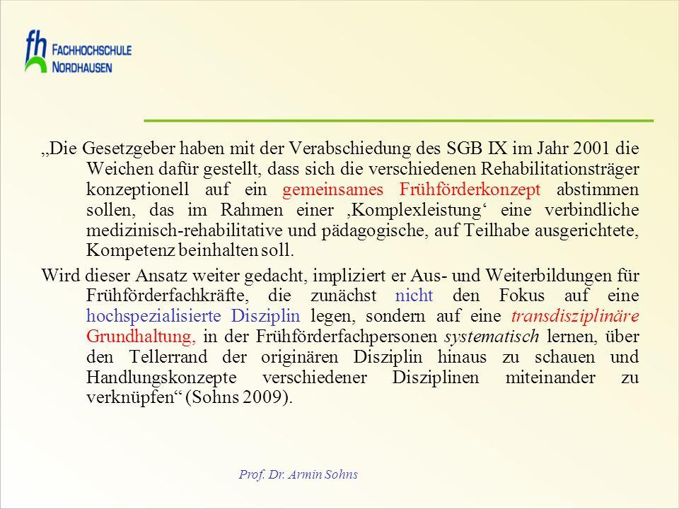 Prof. Dr. Armin Sohns Die Gesetzgeber haben mit der Verabschiedung des SGB IX im Jahr 2001 die Weichen dafür gestellt, dass sich die verschiedenen Reh