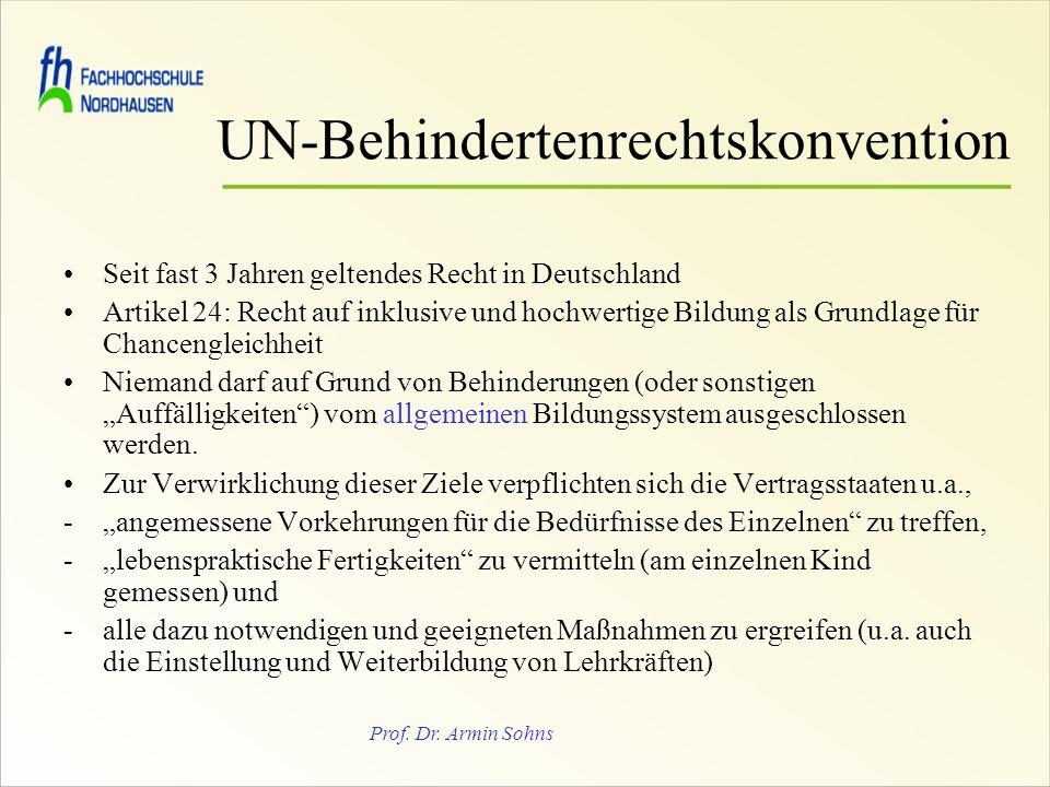 Prof. Dr. Armin Sohns UN-Behindertenrechtskonvention Seit fast 3 Jahren geltendes Recht in Deutschland Artikel 24: Recht auf inklusive und hochwertige