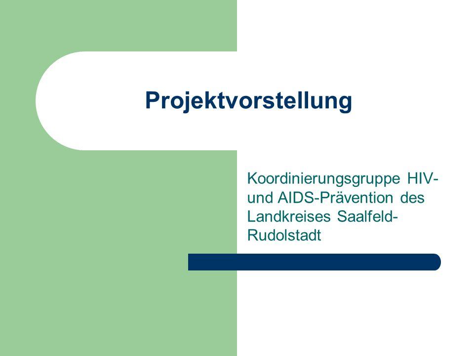Projektvorstellung Koordinierungsgruppe HIV- und AIDS-Prävention des Landkreises Saalfeld- Rudolstadt