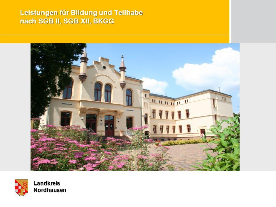 Marketing – Chancen und Herausforderungen für die BA LandkreisNordhausen Leistungen für Bildung und Teilhabe nach SGB II, SGB XII, BKGG