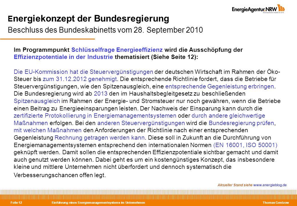 Einführung eines Energiemanagementsystems im Unternehmen Thomas Gentzow Folie 12 E nergiekonzept der Bundesregierung Beschluss des Bundeskabinetts vom