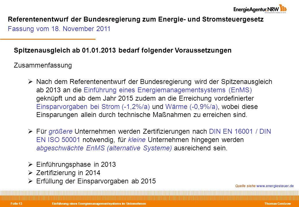 Einführung eines Energiemanagementsystems im Unternehmen Thomas Gentzow Folie 13 Referentenentwurf der Bundesregierung zum Energie- und Stromsteuerges