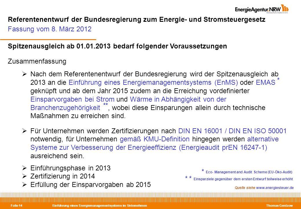 Einführung eines Energiemanagementsystems im Unternehmen Thomas Gentzow Folie 14 Referentenentwurf der Bundesregierung zum Energie- und Stromsteuerges