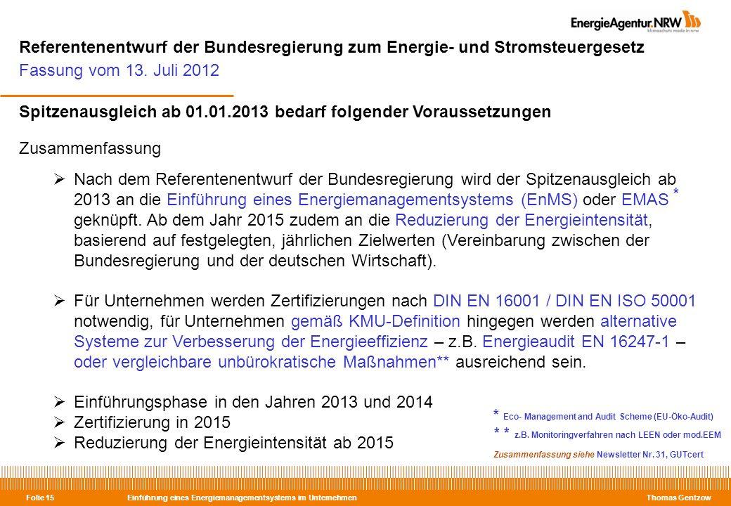 Einführung eines Energiemanagementsystems im Unternehmen Thomas Gentzow Folie 15 Referentenentwurf der Bundesregierung zum Energie- und Stromsteuerges
