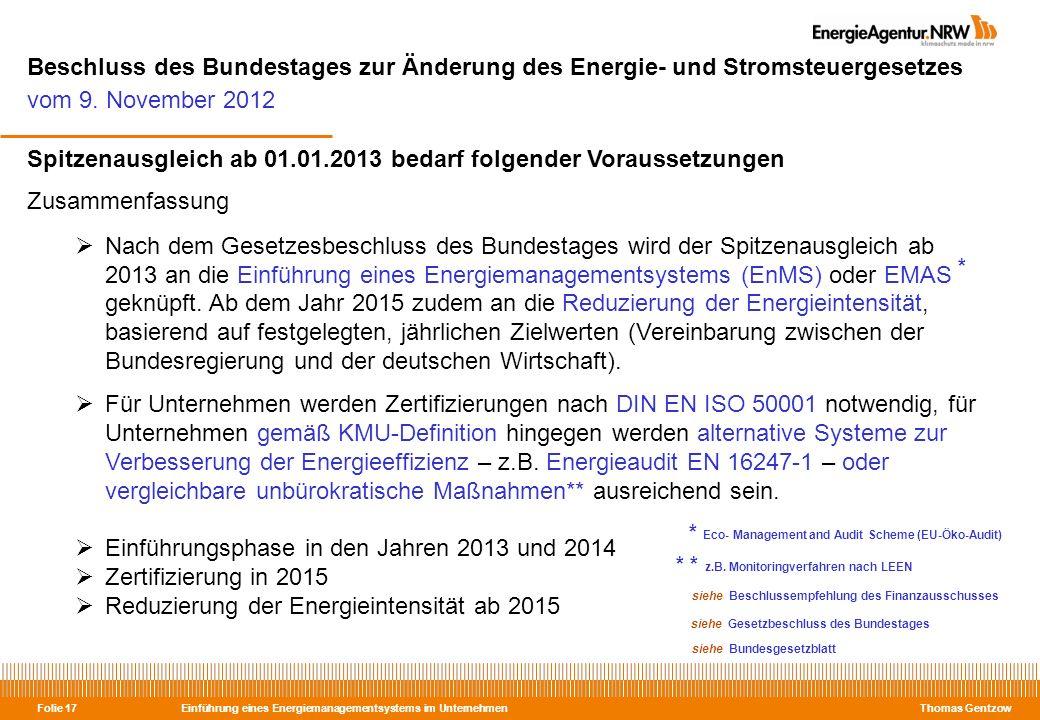 Einführung eines Energiemanagementsystems im Unternehmen Thomas Gentzow Folie 17 Beschluss des Bundestages zur Änderung des Energie- und Stromsteuerge