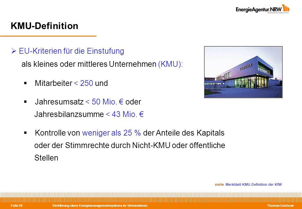 Einführung eines Energiemanagementsystems im Unternehmen Thomas Gentzow Folie 18 KMU-Definition EU-Kriterien für die Einstufung als kleines oder mittl