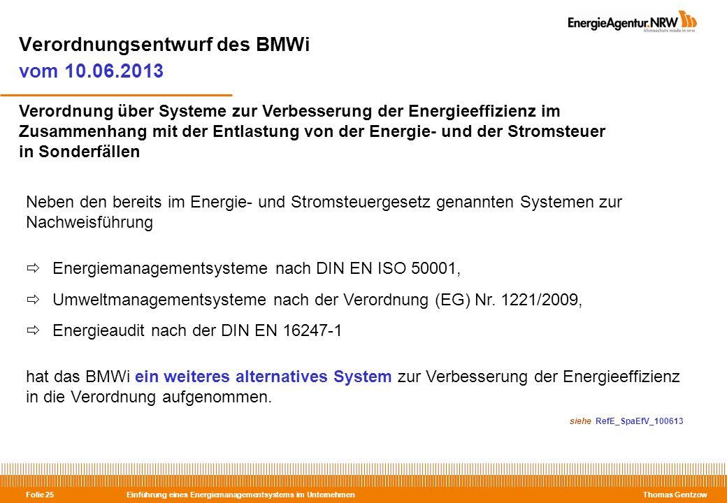 Einführung eines Energiemanagementsystems im Unternehmen Thomas Gentzow Folie 25 Verordnungsentwurf des BMWi vom 10.06.2013 Verordnung über Systeme zu