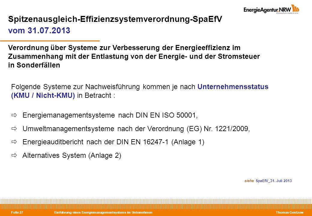Einführung eines Energiemanagementsystems im Unternehmen Thomas Gentzow Folie 27 Spitzenausgleich-Effizienzsystemverordnung-SpaEfV vom 31.07.2013 Vero
