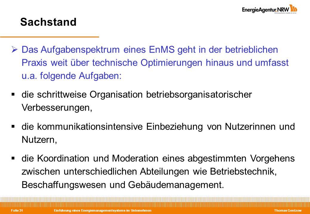 Einführung eines Energiemanagementsystems im Unternehmen Thomas Gentzow Folie 31 Sachstand Das Aufgabenspektrum eines EnMS geht in der betrieblichen P