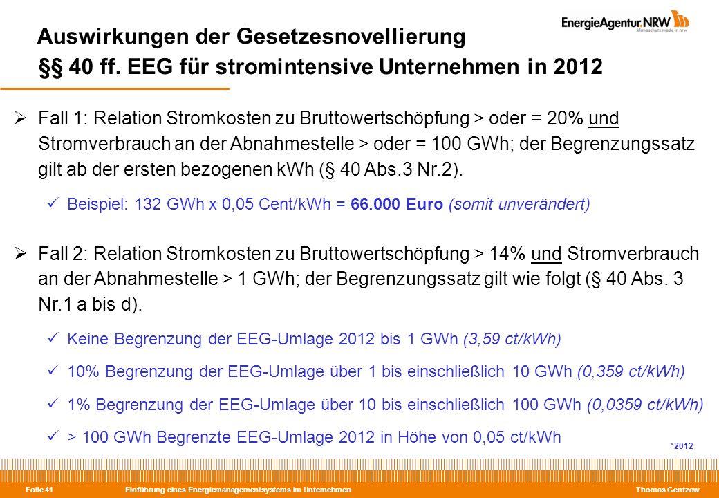 Einführung eines Energiemanagementsystems im Unternehmen Thomas Gentzow Folie 41 Auswirkungen der Gesetzesnovellierung §§ 40 ff. EEG für stromintensiv