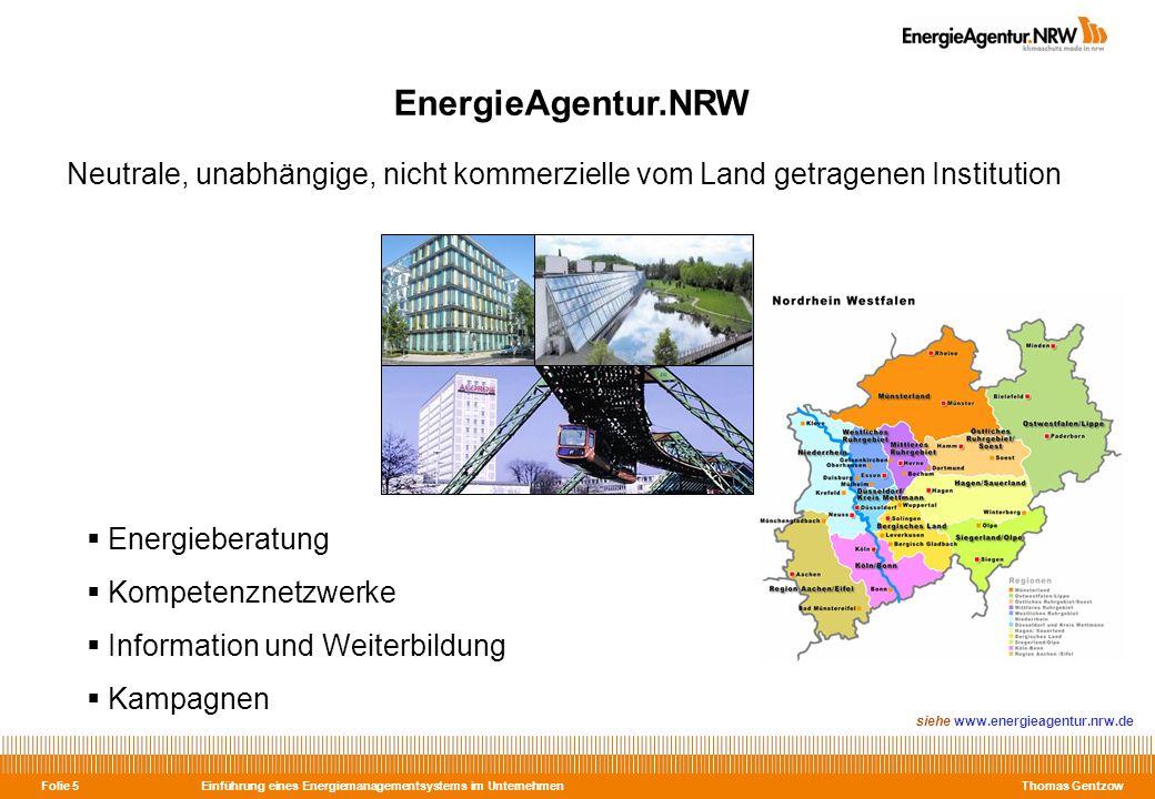Einführung eines Energiemanagementsystems im Unternehmen Thomas Gentzow Folie 5 EnergieAgentur.NRW Energieberatung Kompetenznetzwerke Information und