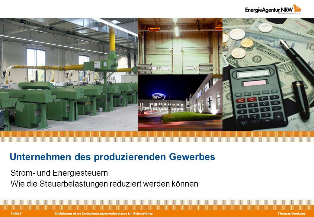 Einführung eines Energiemanagementsystems im Unternehmen Thomas Gentzow Folie 6 Strom- und Energiesteuern Wie die Steuerbelastungen reduziert werden k