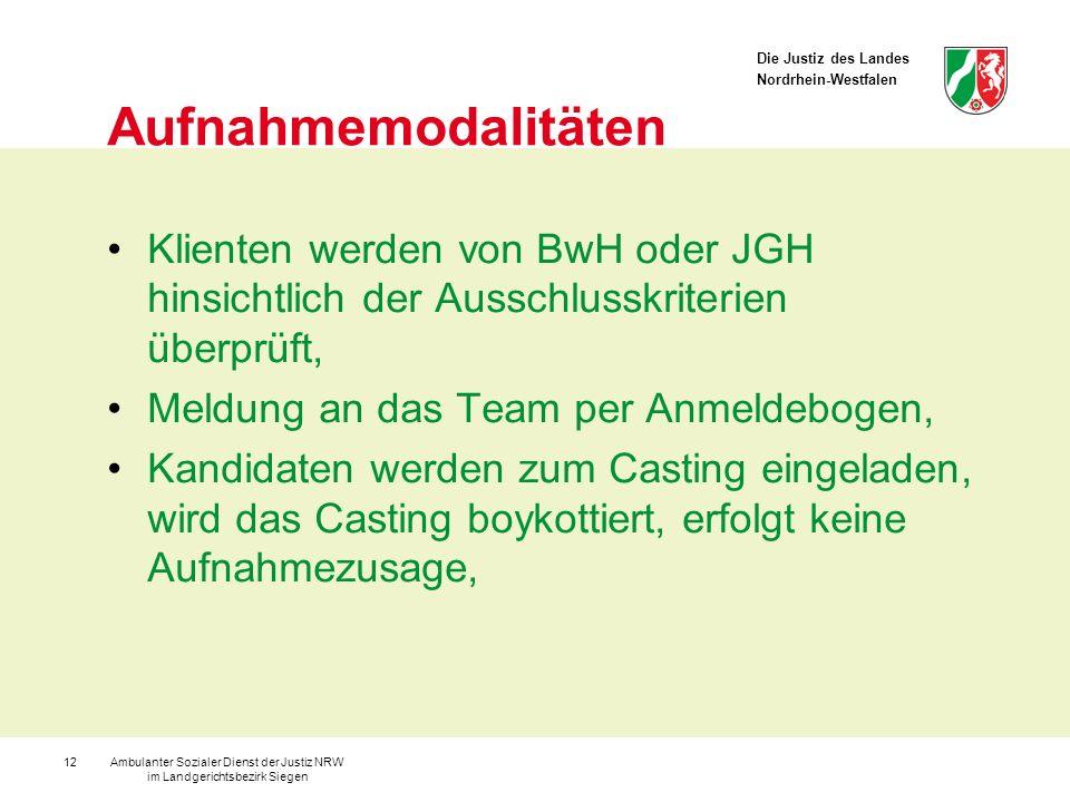 Die Justiz des Landes Nordrhein-Westfalen Ambulanter Sozialer Dienst der Justiz NRW im Landgerichtsbezirk Siegen 12 Aufnahmemodalitäten Klienten werde