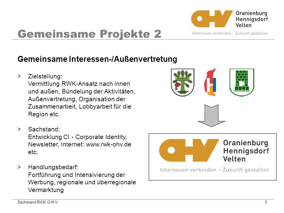 Sachstand RWK O-H-V5 Gemeinsame Projekte 2 >Zielstellung: Vermittlung RWK-Ansatz nach innen und außen, Bündelung der Aktivitäten, Außenvertretung, Organisation der Zusammenarbeit, Lobbyarbeit für die Region etc.
