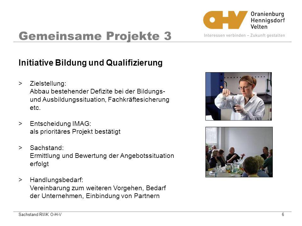 Sachstand RWK O-H-V6 Gemeinsame Projekte 3 >Zielstellung: Abbau bestehender Defizite bei der Bildungs- und Ausbildungssituation, Fachkräftesicherung etc.