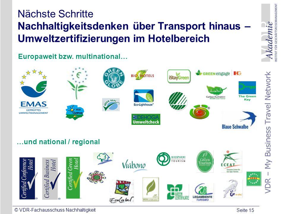 Seite 15 © VDR-Fachausschuss Nachhaltigkeit Nächste Schritte Nachhaltigkeitsdenken über Transport hinaus – Umweltzertifizierungen im Hotelbereich Euro