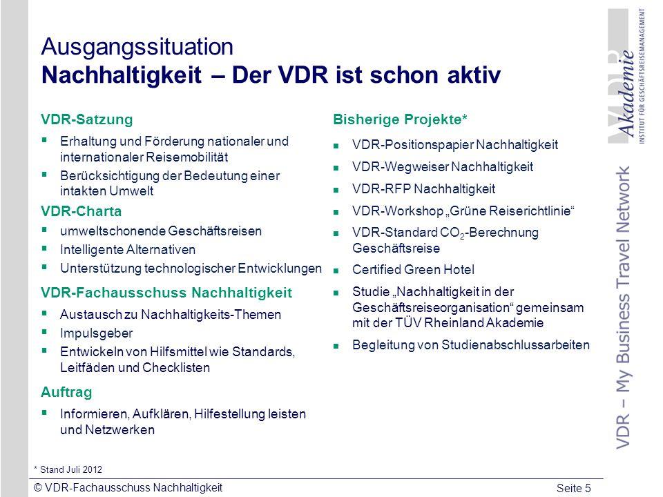 Seite 5 © VDR-Fachausschuss Nachhaltigkeit Ausgangssituation Nachhaltigkeit – Der VDR ist schon aktiv VDR-Satzung Erhaltung und Förderung nationaler u