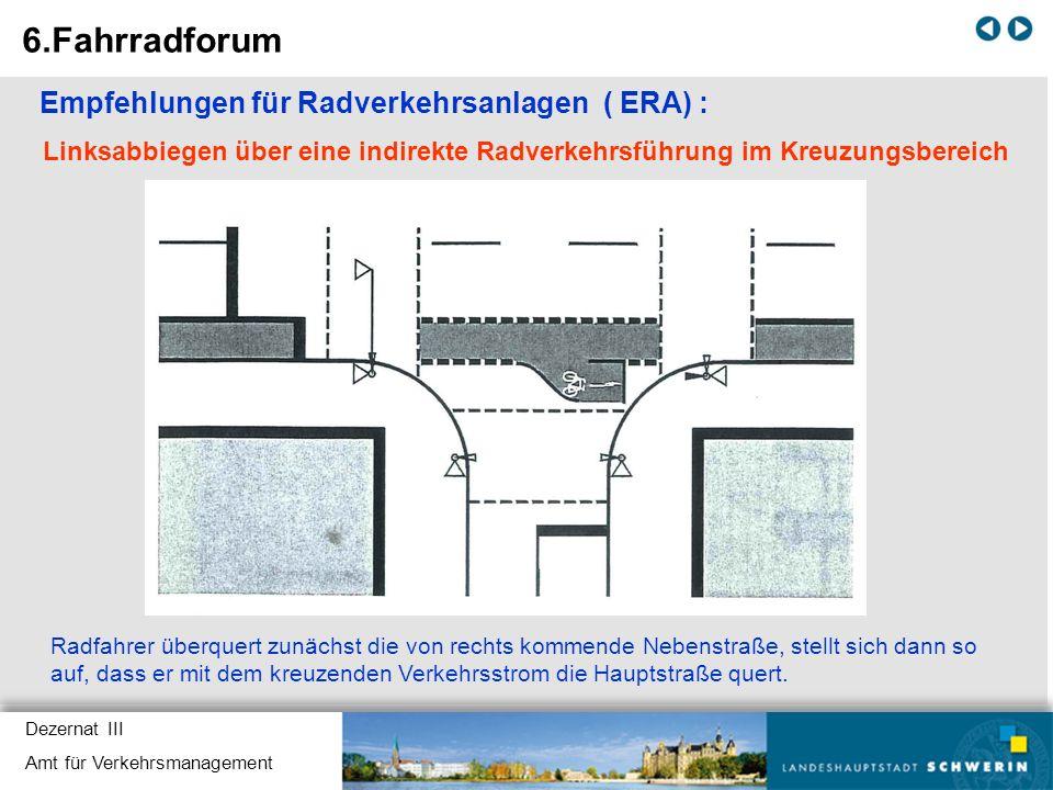 Dezernat III Amt für Verkehrsmanagement Empfehlungen für Radverkehrsanlagen ( ERA) : Linksabbiegen über eine indirekte Radverkehrsführung im Kreuzungs