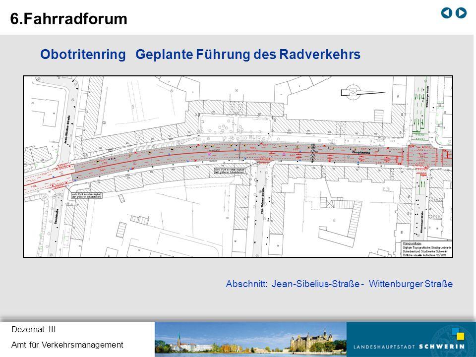 Dezernat III Amt für Verkehrsmanagement Obotritenring Geplante Führung des Radverkehrs Abschnitt: Jean-Sibelius-Straße - Wittenburger Straße 6.Fahrrad