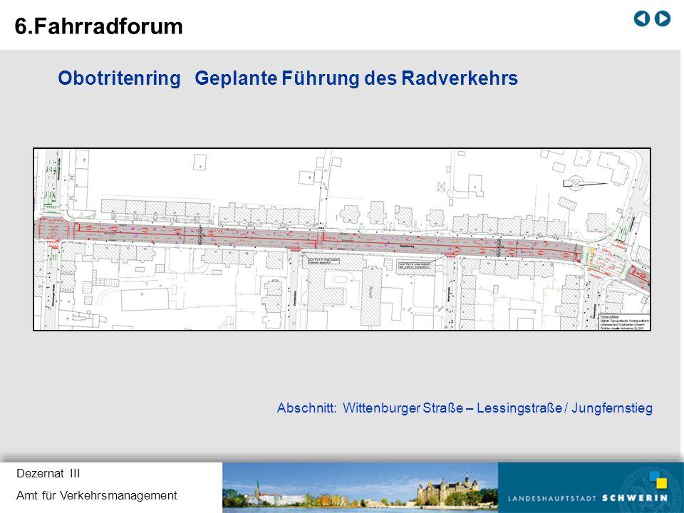 Dezernat III Amt für Verkehrsmanagement Obotritenring Geplante Führung des Radverkehrs Abschnitt: Wittenburger Straße – Lessingstraße / Jungfernstieg