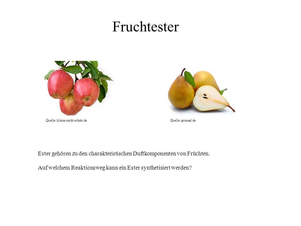 Quelle: klima-sucht-schutz.deQuelle: gomeal.de Fruchtester Ester gehören zu den charakteristischen Duftkomponenten von Früchten. Auf welchem Reaktions