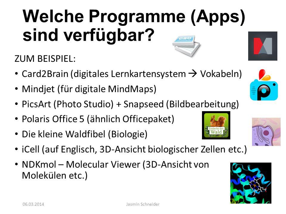 Welche Programme (Apps) sind verfügbar? ZUM BEISPIEL: Card2Brain (digitales Lernkartensystem Vokabeln) Mindjet (für digitale MindMaps) PicsArt (Photo