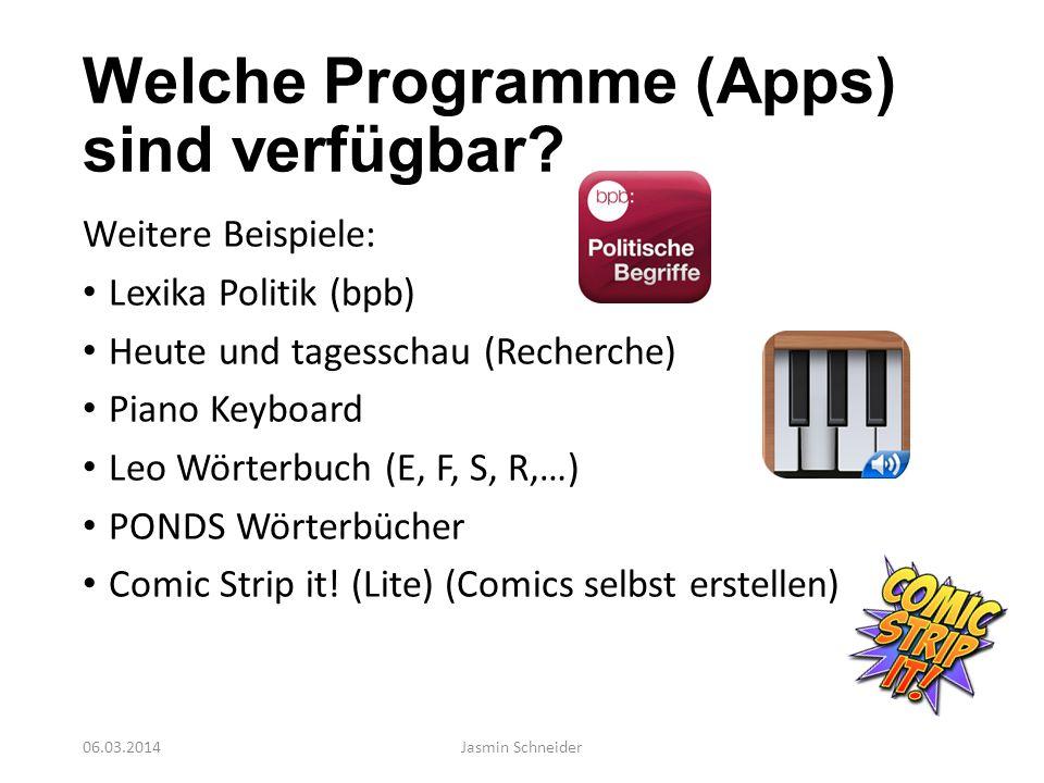 Welche Programme (Apps) sind verfügbar? Weitere Beispiele: Lexika Politik (bpb) Heute und tagesschau (Recherche) Piano Keyboard Leo Wörterbuch (E, F,