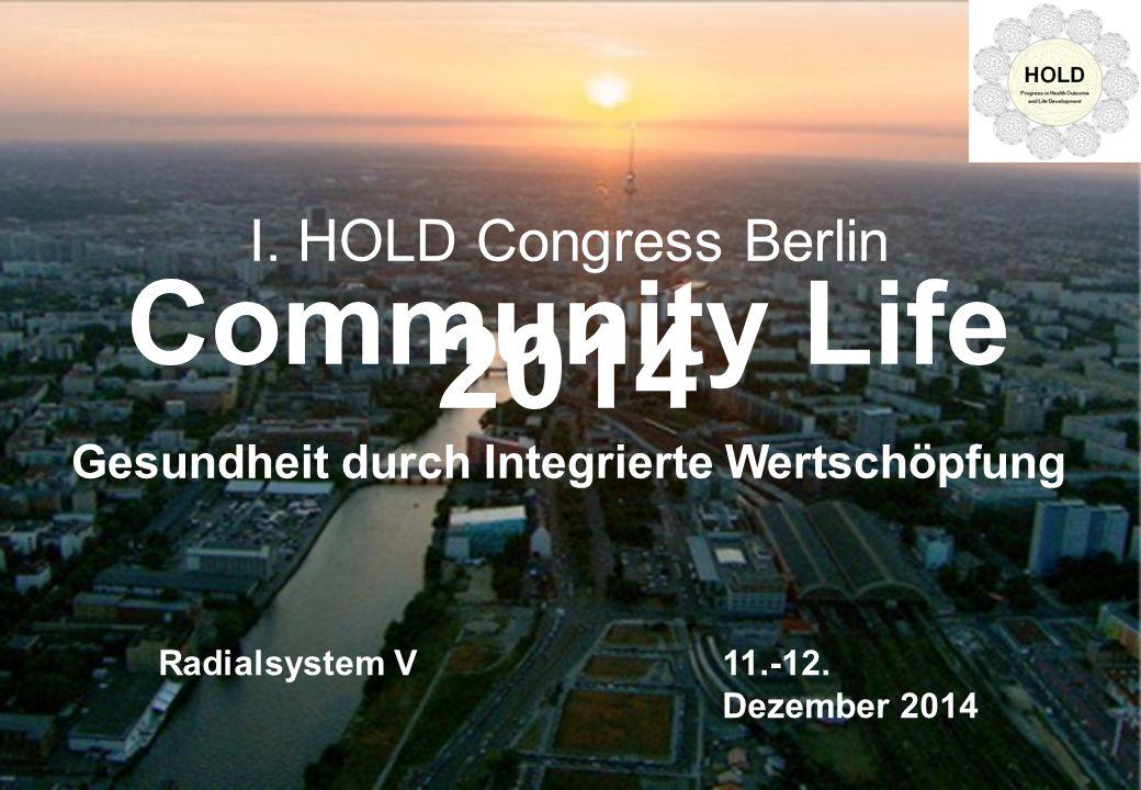 Radialsystem V, Berlin 11.-12. Dezember 2014 © Hubertus Glaser 1. Berliner Ergebniskongress Berlin Congress on Health Outcome and Life Development I.