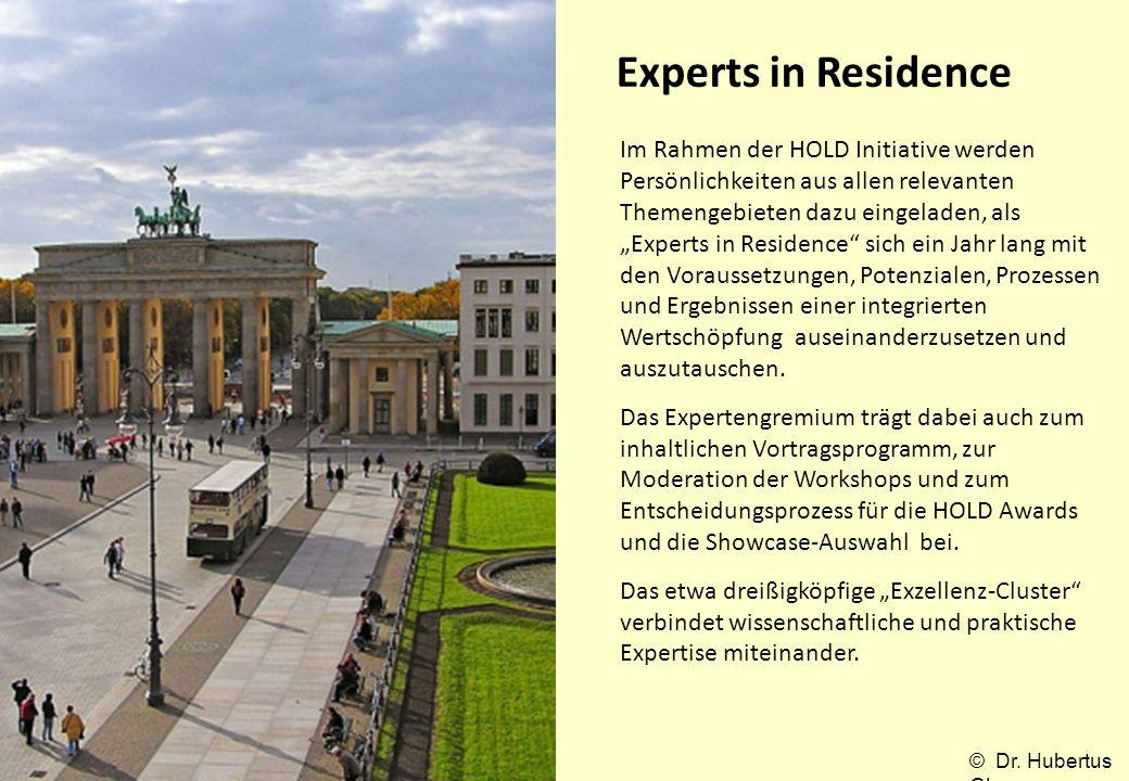 Experts in Residence Im Rahmen der HOLD Initiative werden Persönlichkeiten aus allen relevanten Themengebieten dazu eingeladen, als Experts in Residen