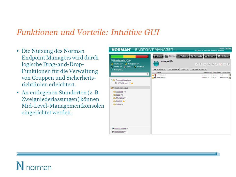 Funktionen und Vorteile: Intuitive GUI Die Nutzung des Norman Endpoint Managers wird durch logische Drag-and-Drop- Funktionen für die Verwaltung von Gruppen und Sicherheits- richtlinien erleichtert.
