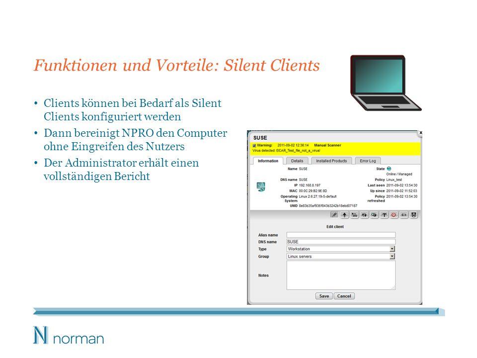 Funktionen und Vorteile: Silent Clients Clients können bei Bedarf als Silent Clients konfiguriert werden Dann bereinigt NPRO den Computer ohne Eingreifen des Nutzers Der Administrator erhält einen vollständigen Bericht