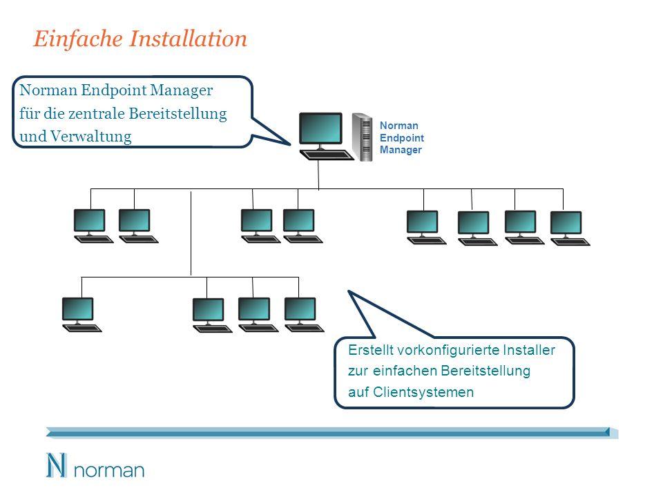 Einfache Installation Norman Endpoint Manager für die zentrale Bereitstellung und Verwaltung Erstellt vorkonfigurierte Installer zur einfachen Bereits