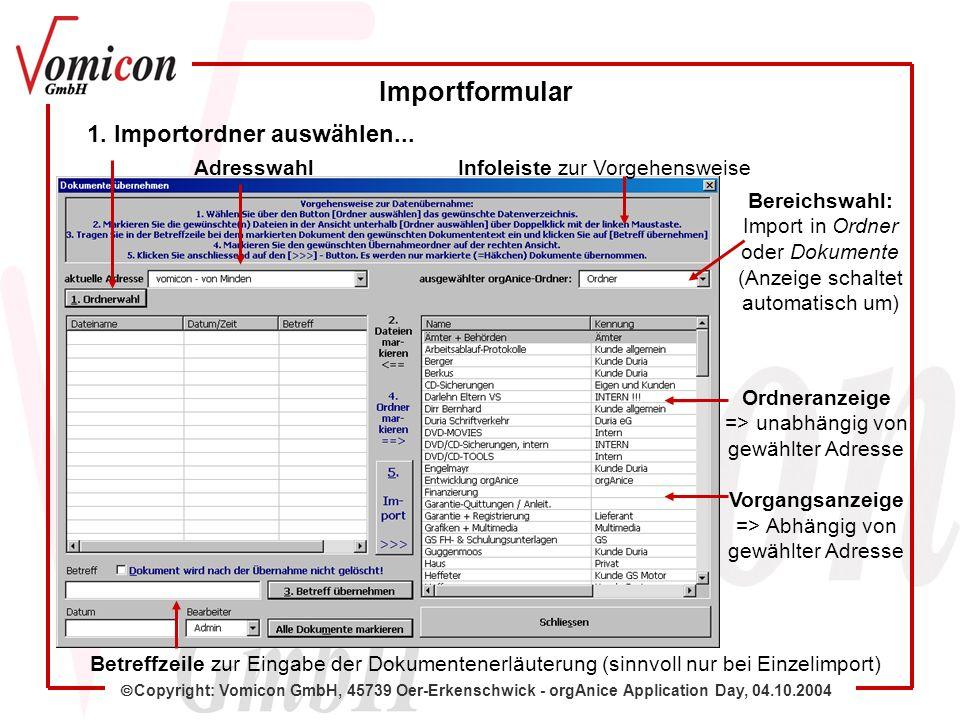 Copyright: Vomicon GmbH, 45739 Oer-Erkenschwick - orgAnice Application Day, 04.10.2004 Importformular 1.