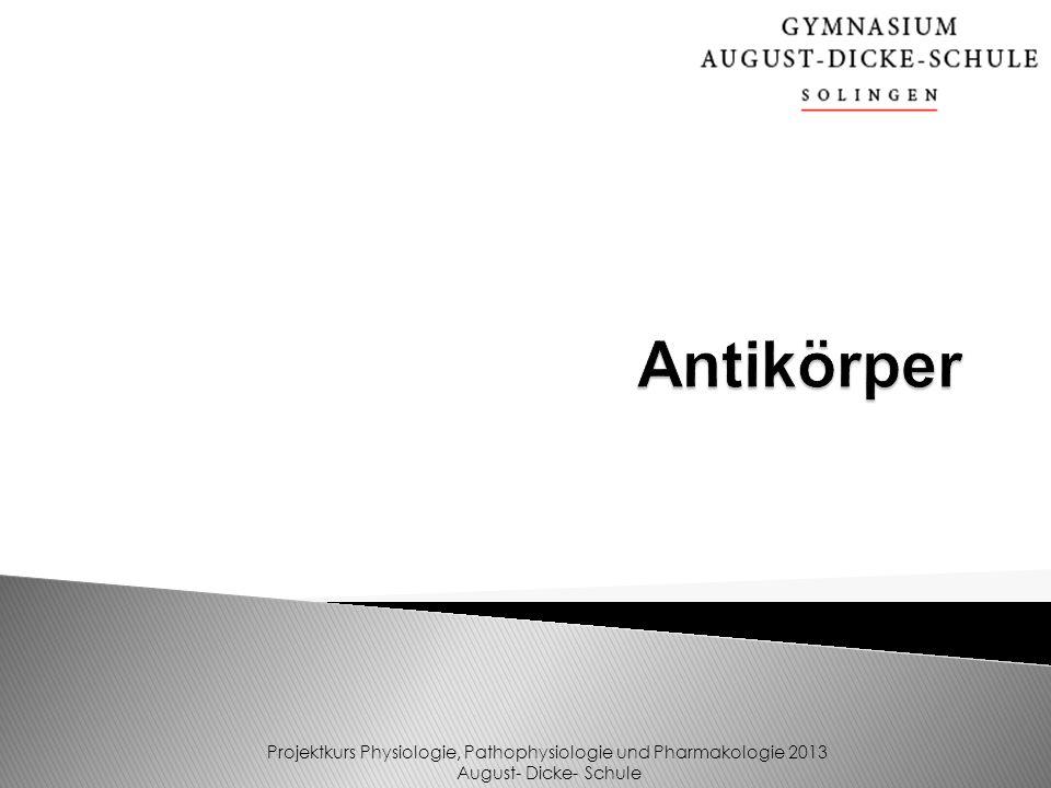 Projektkurs Physiologie, Pathophysiologie und Pharmakologie 2013 August- Dicke- Schule