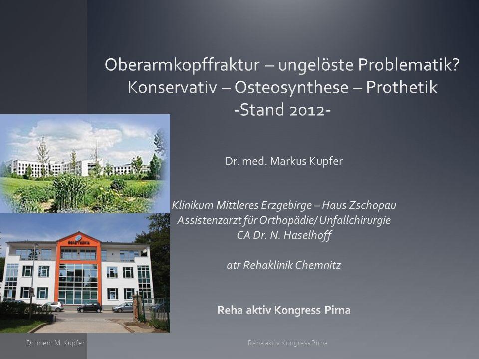 Kernaspekte/ -Fragen 1.Epidemiologie Oberarmkopffraktur 2.