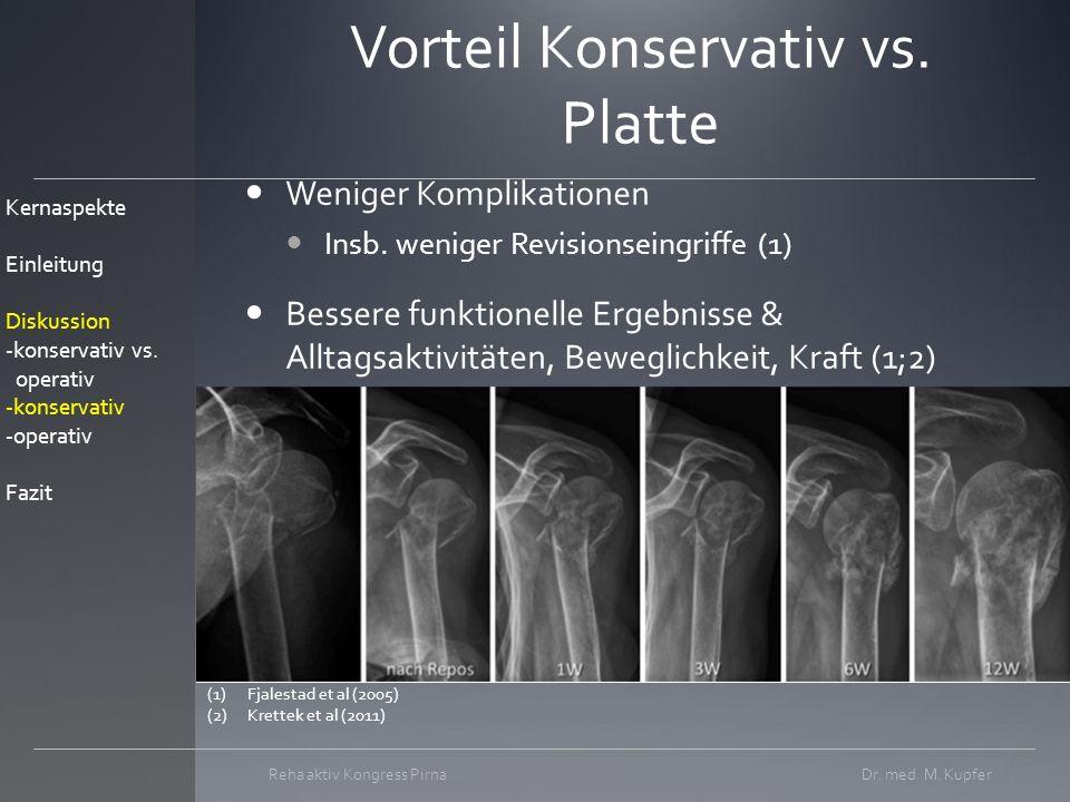 Vorteil Konservativ vs.Platte Weniger Komplikationen Insb.